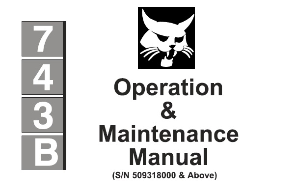 Bobcat 743B Skid Steer Loader Operation and Maintenance