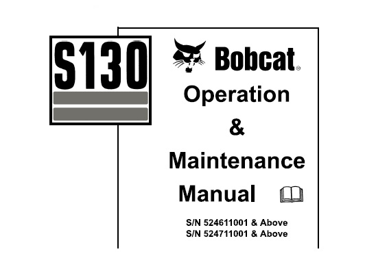Bobcat S130 Skid Steer Loader Operation and Maintenance