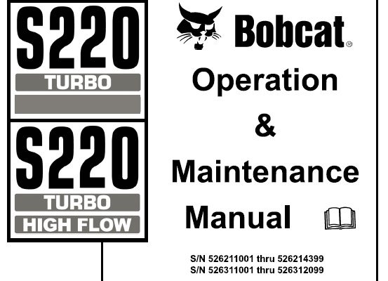 Bobcat S220 Turbo / Turbo High Flow Skid Steer Loader