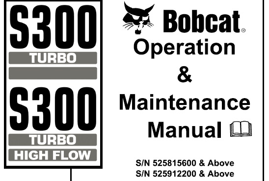Bobcat S300 Turbo / Turbo High Flow Skid Steer Loader