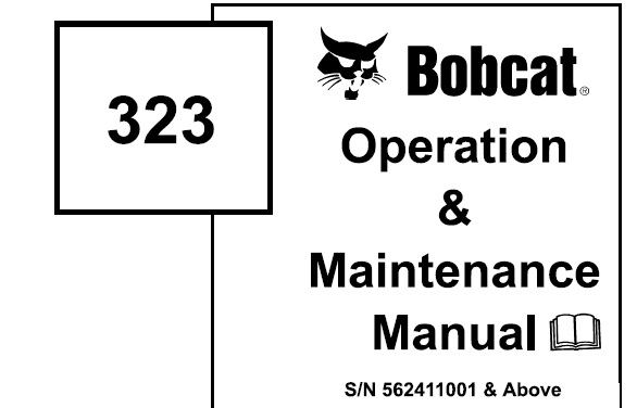 Bobcat 323 Hydraulic Excavator Operation and Maintenance