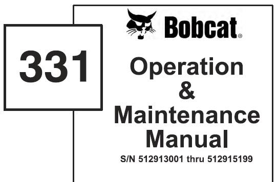 Bobcat 331 Excavator Operation and Maintenance Manual (S/N