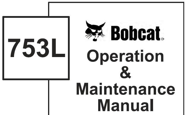 Bobcat 753L Skid Steer Loader Operation and Maintenance