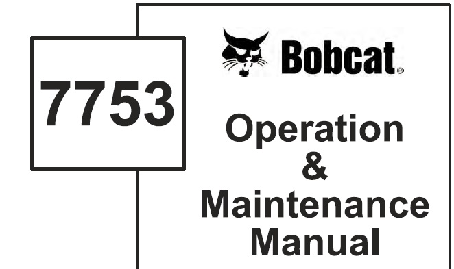 Bobcat 7753 Skid Steer Loader Operation and Maintenance