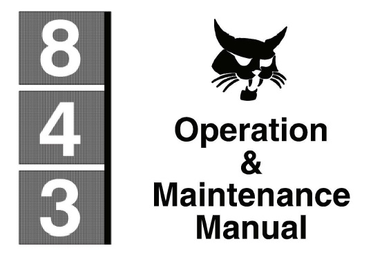 Bobcat 843 Skid Steer Loader Operation and Maintenance