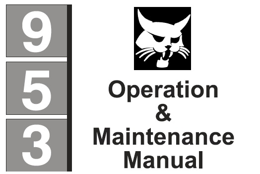 Bobcat 953 Skid Steer Loader Operation and Maintenance