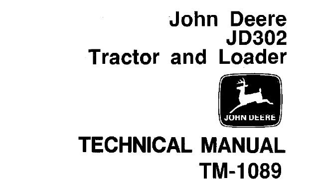 John Deere JD302 Tractor & Loader Technical Manual (TM1089