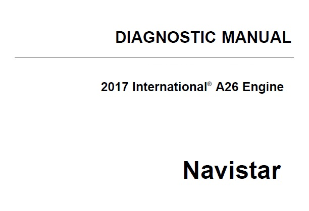 2017 Navistar International A26 Engines Diagnostic Manual