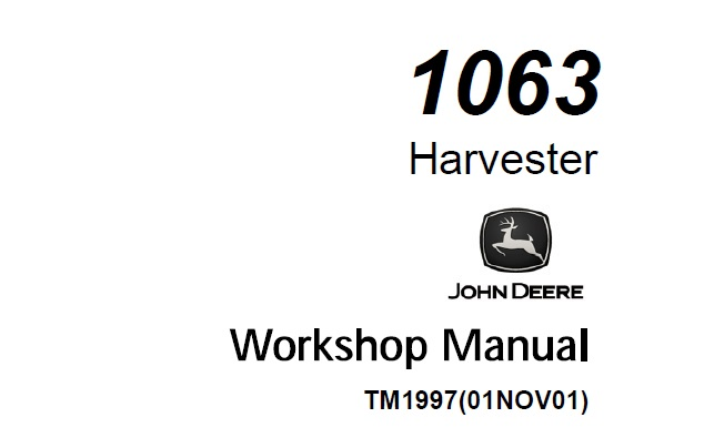 John Deere 1063 Harvester Workshop Manual (TM1997