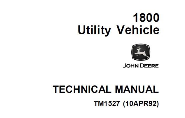 John Deere 1800 Utility Vehicle Technical Manual (TM1527