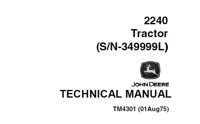 John Deere 2240 Tractor (S/N-349999L) Technical Manual