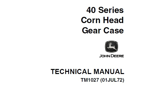 John Deere 40 Series Corn Head Gear Case Technical Manual