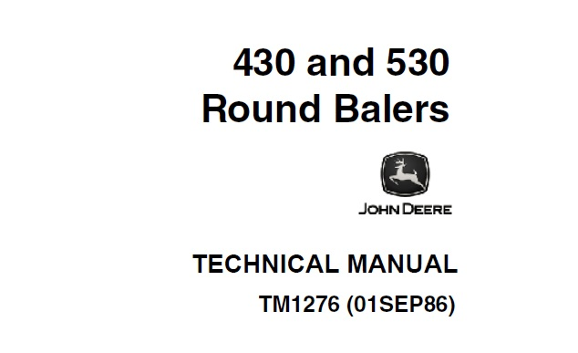 John Deere 430, 530 Round Balers Technical Manual (TM1276