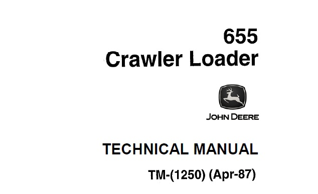 John Deere 655 Crawler Loader Technical Manual (TM1250