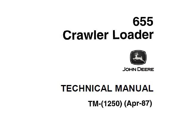 John Deere 655 Crawler Loader Technical Manual (TM1250
