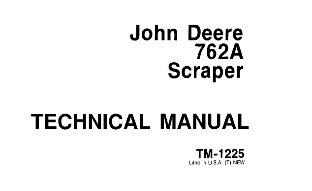 John Deere 762A Scraper Technical Manual (TM1225