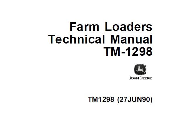John Deere Farm Loaders Technical Manual (TM1298