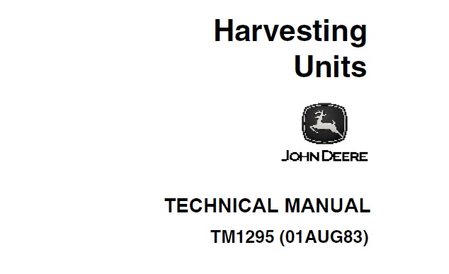 John Deere Harvesting Units Technical Manual (TM1295