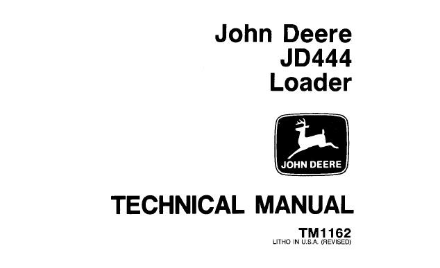 John Deere JD444 Loader Technical Manual (TM1162