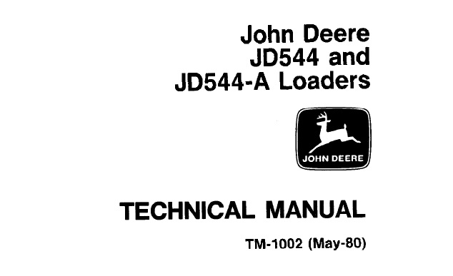 John Deere JD544, JD544-A Loaders Technical Manual (TM1002