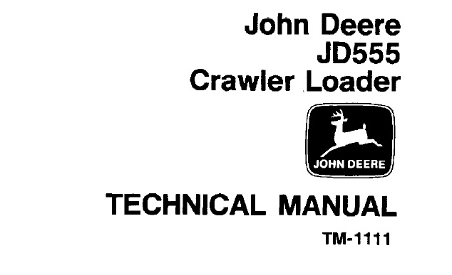 John Deere JD555 Crawler Loader Technical Manual (TM1111