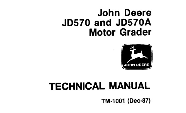 John Deere JD570, JD570A Motor Grader Technical Manual