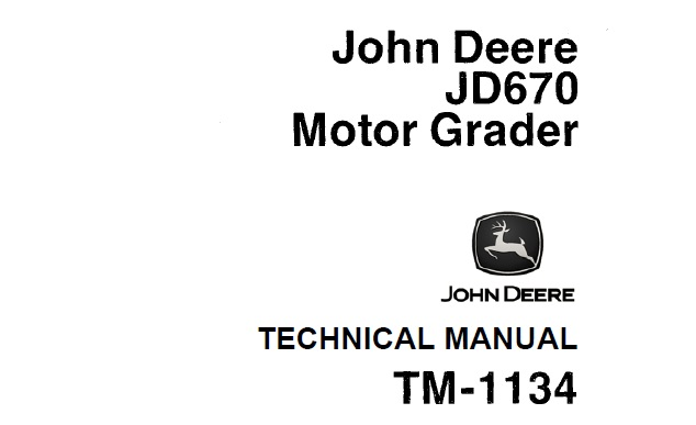 John Deere JD670 Motor Grader Technical Manual (TM1134