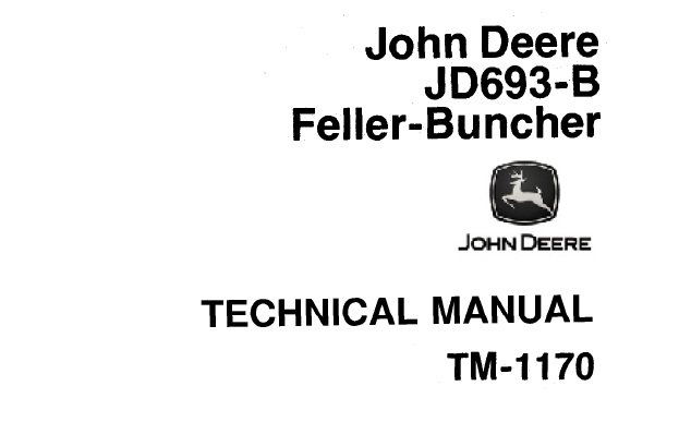 John Deere JD693-B Feller-Buncher Technical Manual (TM1170