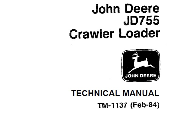 John Deere JD755 Crawler Loader Technical Manual (TM1137