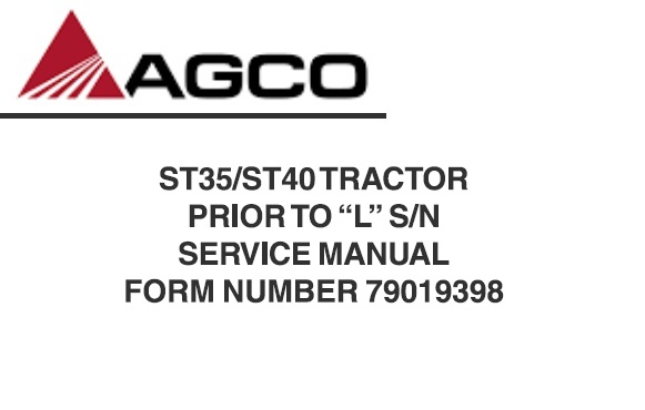 "Agco ST35 / ST40 (Prior to ""L"" S/N) Tractor Service Repair"