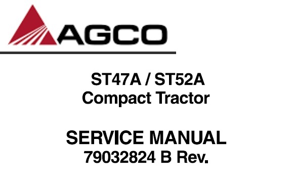 Agco ST47A / ST52A Compact Tractor Service Repair Manual