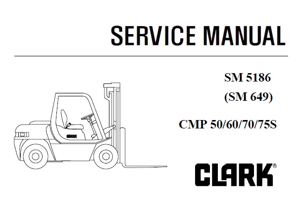 Clark CMP 50/60/70/75S Forklift Service Repair Manual