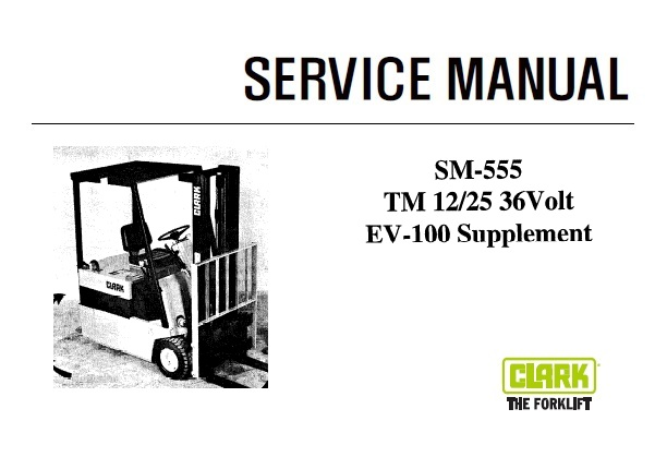Clark TM 12/25 36Volt Forklift Service Repair Manual