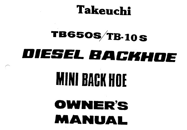 Takeuchi TB650S / TB-10S Mini Backhoe Owner's Manual