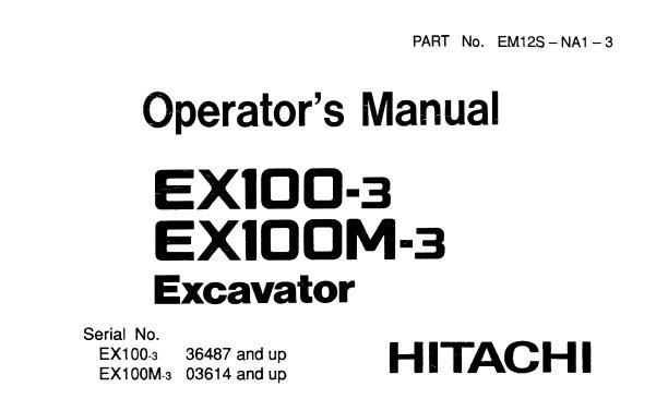 Hitachi EX100-3 , EX100M-3 Excavator Operator's Manual