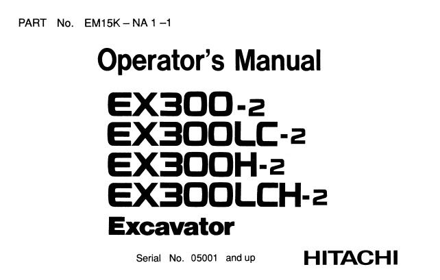 Hitachi EX300-2 , EX300LC-2 , EX300H-2 , EX300LCH-2