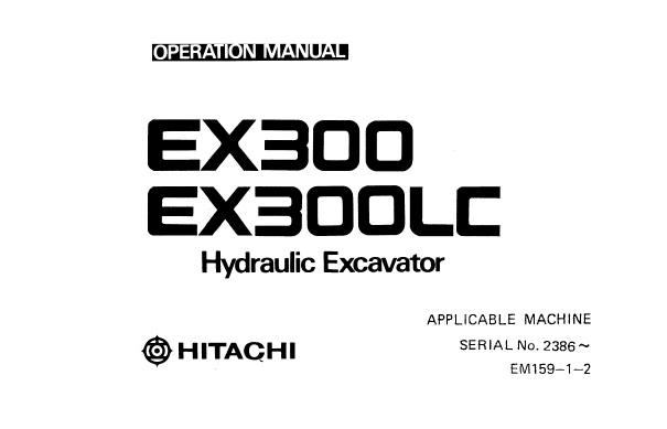 Hitachi EX300 , EX300LC Hydraulic Excavator Operator's