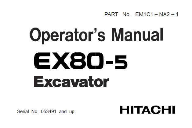 Hitachi EX80-5 Excavator Operator's Manual (053491 and up