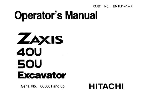 Hitachi Zaxis 40U , 50U Hydraulic Excavator Operator's