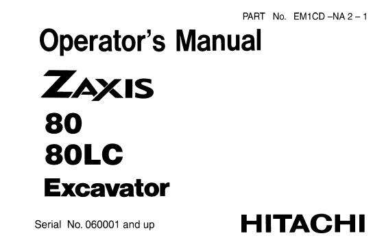 Hitachi Zaxis 80 , 80LC Excavator Operator's Manual