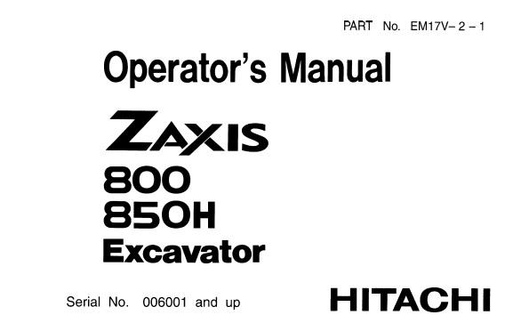 Hitachi Zaxis 800 , 850H Excavator Operator's Manual