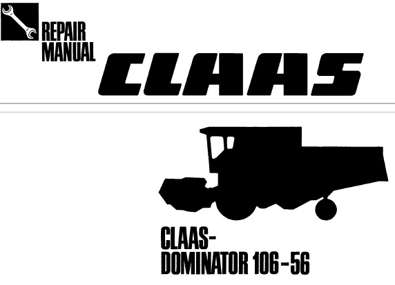 Claas Dominator 106, 96, 86, 76, 66 and 56 Combines