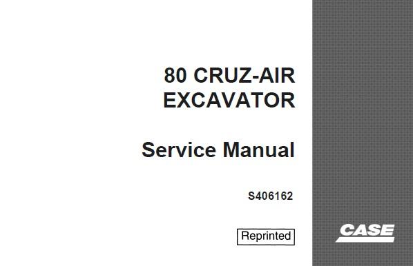 Case 80 Cruz-Air Excavator Service Repair Manual