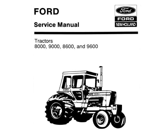 Ford New Holland 8000, 9000, 8600, 9600 Tractors Service