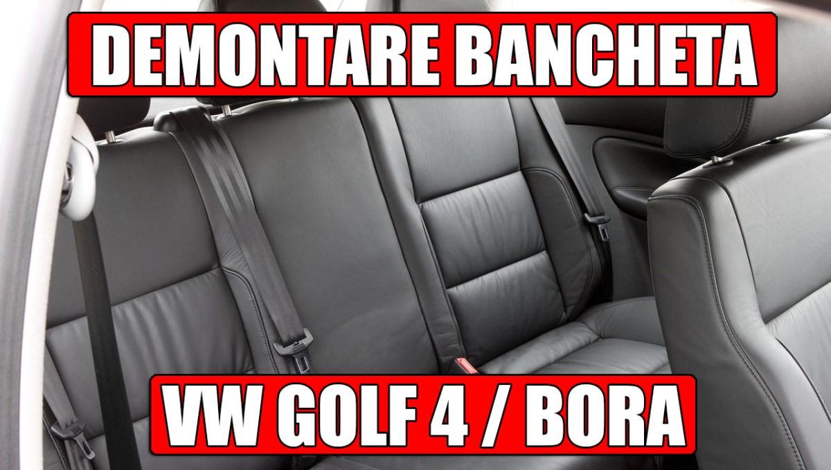 TUTORIAL: Cum demontezi bancheta la VW Golf 4, Bora in 8 pasi simpli!