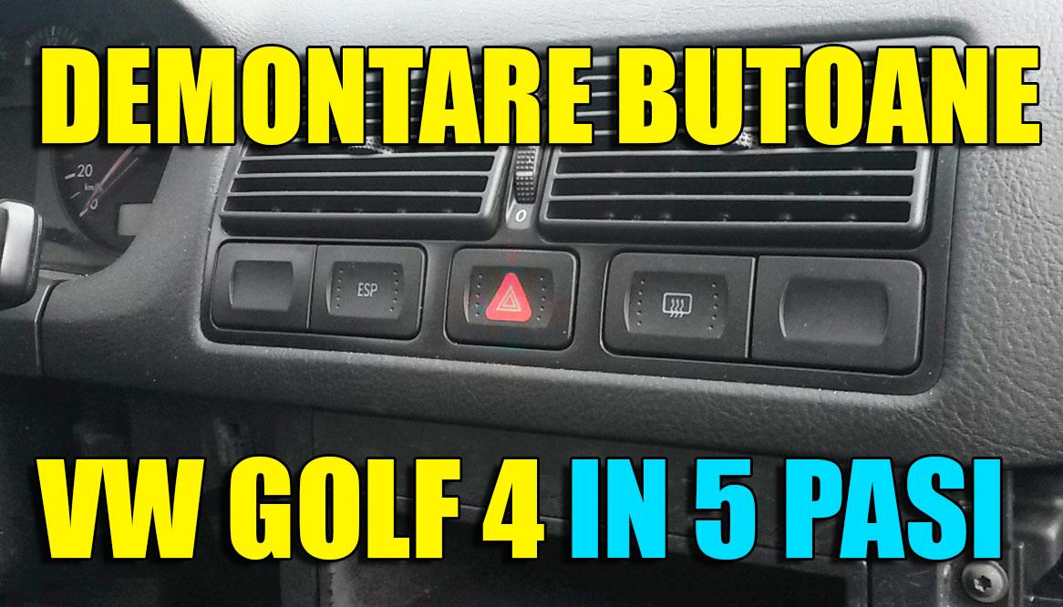 TUTORIAL: Demontare butoane bord (ESP, avarii si dezaburire luneta) la VW Golf 4, Bora in 5 pasi simpli