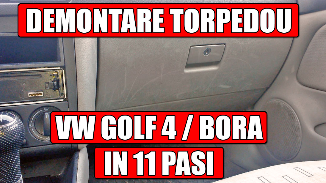 TUTORIAL: Demontare torpedou VW Golf 4, Bora in doar 11 pasi simpli