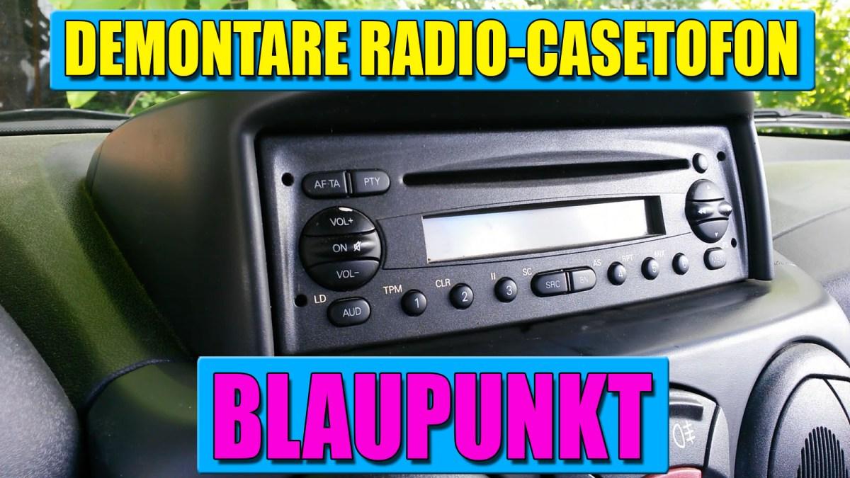 Demontare radio-casetofon Blaupunkt (Iveco, Fiat Doblo, Dacia Logan, Renault Megane, etc.) in 3 pasi simpli