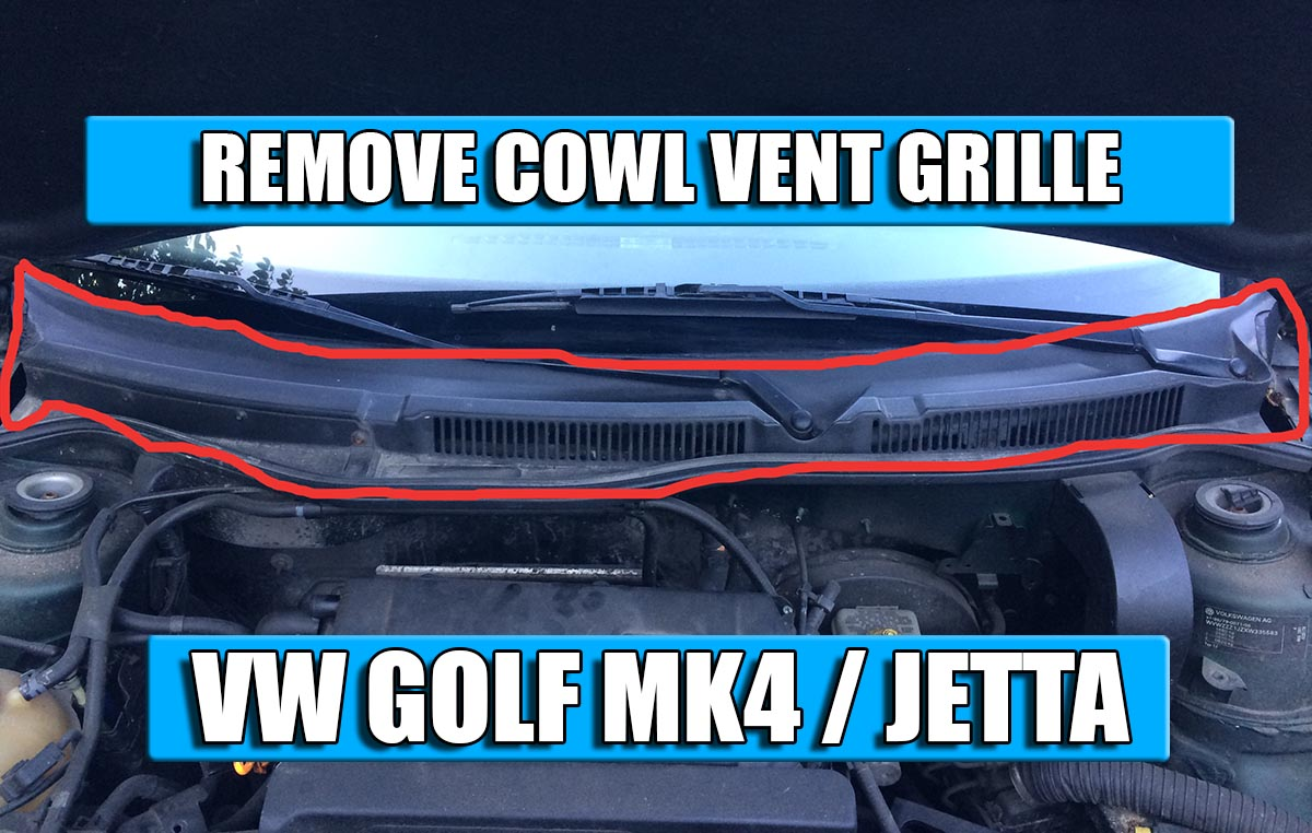 How to remove / replace wipers cowl vent grille from VW Golf Mk4, Bora, Jetta in 5 steps