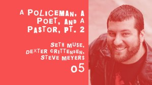 a policeman, a poet, and a pastor talk about race relations, part 2